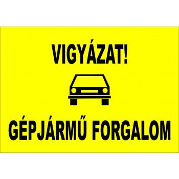 Vigyázat! Gépjármű forgalom