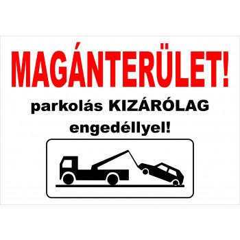 Magánterület! parkolás kizárólag engedéllyel!