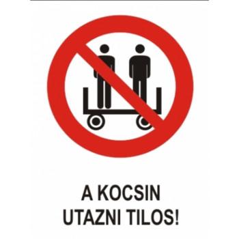A kocsin utazni tilos!