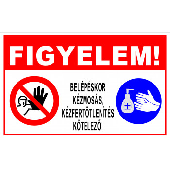 Belépéskor kézmosás kézfertőtlenítés kötelező!