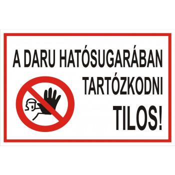 A daru hatósugarában tartózkodni tilos! 01
