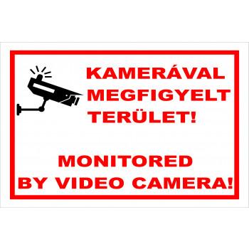 Kamerával megfigyelt terület! Monitored by video camera! 01