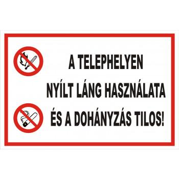 A telephelyen nyílt láng használata és a dohányzás tilos!