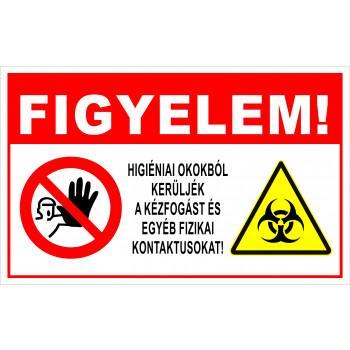 Higiéniai okokból kerüljék a kézfogást és egyéb fizikai kontaktusokat!