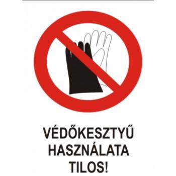 Védőkesztyű használata tilos