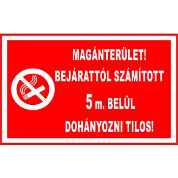 A bejárattól számított 5 m. tilos a dohányzás !