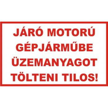 Járó motorú gépjárműbe üzemanyagot tölteni tilos! 01