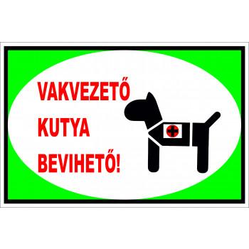 Vakvezető kutya bevihető!