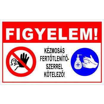 Kézmosás fertőtlenitőszerrel kötelező!