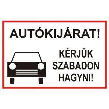 Autókijárat!  Kérjük szabadon hagyni