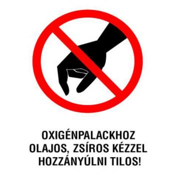 Oxigénpalackhoz olajos, zsíros kézzel hozzányúlni tilos!